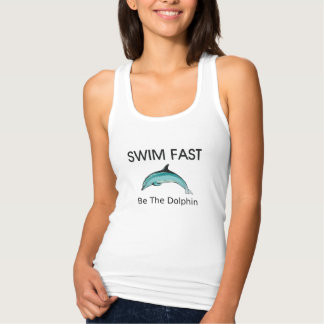 TOP Swim Fast Be the Dolphin