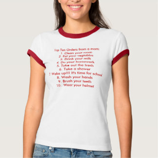 Top Ten Orders from a mom:1. Clean your room2. ... T-shirt