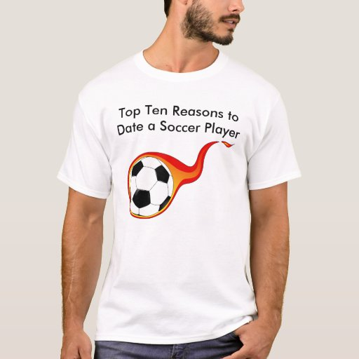 Top Ten Reasons To Date A Soccer Player Zazzle