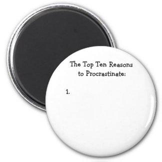 Top Ten Reasons to Procrastinate Joke 2 Inch Round Magnet