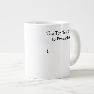 Top Ten Reasons to Procrastinate Joke Giant Coffee Mug