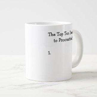 Top Ten Reasons to Procrastinate Joke Extra Large Mugs