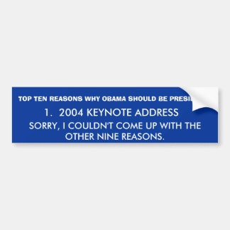 TOP TEN REASONS WHY OBAMA SHOULD BE PRESIDENT, ... CAR BUMPER STICKER