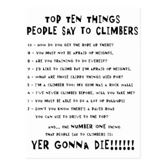 Top Ten Things People Say To Climbers Postcards
