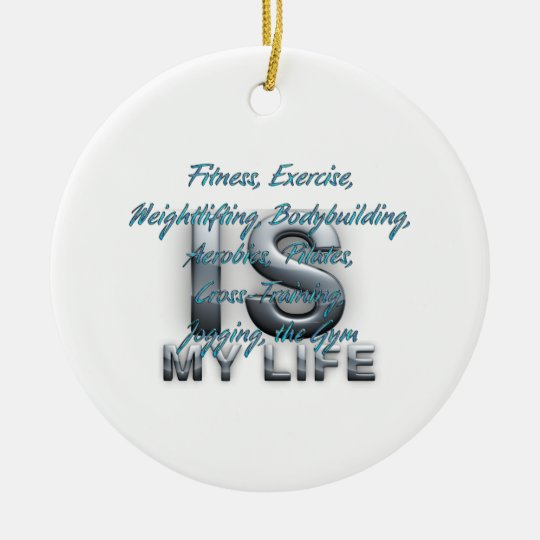 TOP Training Is My Life Ceramic Ornament