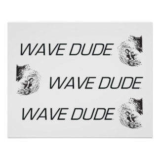 TOP Wave Dude Poster