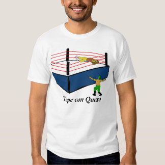 Tope con Queso Tee Shirt