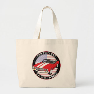 Topless or Go Home Large Tote Bag