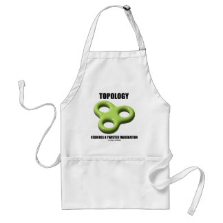 Topology Requires A Twisted Imagination (Toroid) Adult Apron