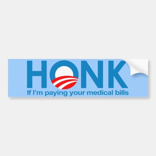 Toque la bocina si estoy pagando sus cuentas médic etiqueta de parachoque