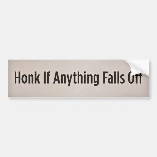 Toque la bocina si se cae cualquier cosa etiqueta de parachoque
