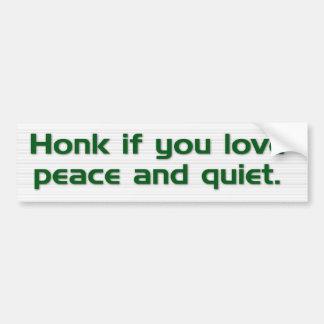 """""""Toque la bocina si usted ama paz y tranquilidad."""" Pegatina Para Auto"""