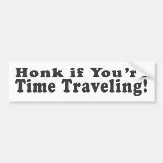 ¡Toque la bocina si usted es el viajar del tiempo! Etiqueta De Parachoque