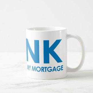 Toque la bocina si usted está pagando mi hipoteca tazas
