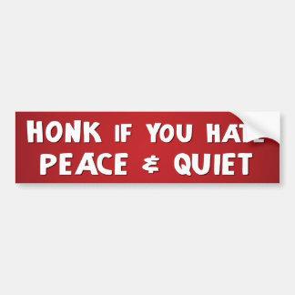 Toque la bocina si usted odia paz y tranquilidad pegatina para auto