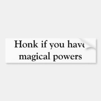Toque la bocina si usted tiene poderes mágicos pegatina para auto