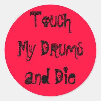 Toque mis tambores y muera pegatina