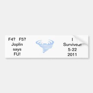 tornado-2, F4?   F5?Joplin saysFU!, I Survived!... Car Bumper Sticker