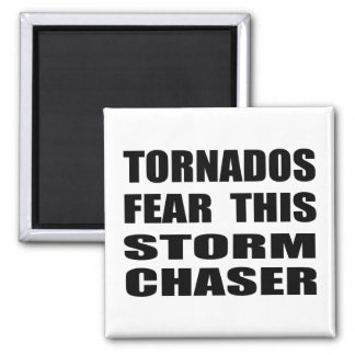 Tornados Fear This Storm Chaser 2 Inch Square Magnet