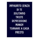TORNARE A CASA PRESTO (COME HOME SOON) GREETING CARDS