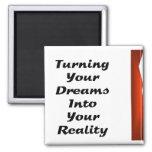 Torneado de sus sueños en su realidad iman de frigorífico