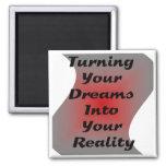 Torneado de sus sueños en su realidad imán de nevera