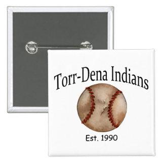 TorrDena Indians Est 1990 Pin