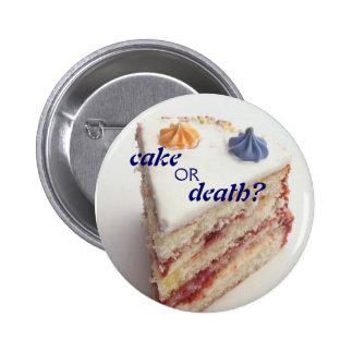 ¿torta o muerte? pin redondo de 2 pulgadas