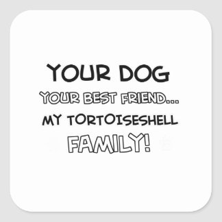 Tortoise shell is family designs square sticker