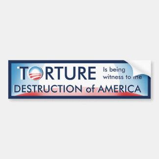 Torture is Destruction of America Car Bumper Sticker