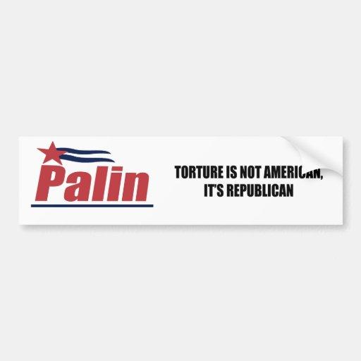 Torture is not American, it's Republican Car Bumper Sticker
