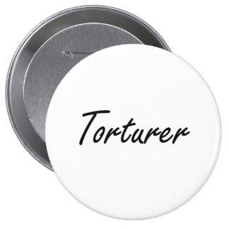 Torturer Artistic Job Design 4 Inch Round Button