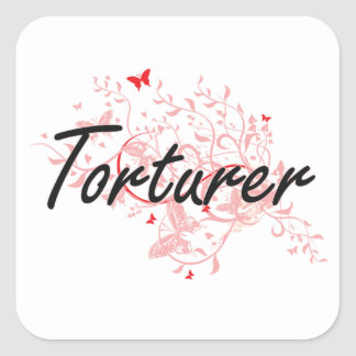 Torturer Artistic Job Design with Butterflies Square Sticker