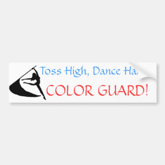 Toss High, Dance Hard, Color Guard Bumper Sticker