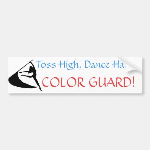 Toss High, Dance Hard, Color Guard Bumper Stickers