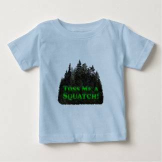 Toss Me A Squatch! - Clothes Only Baby T-Shirt