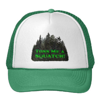 Toss Me A Squatch! - Clothes Only Trucker Hat