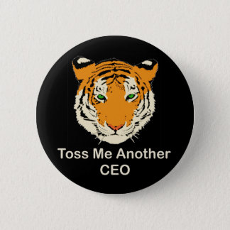 Toss Me Another CEO Pinback Button