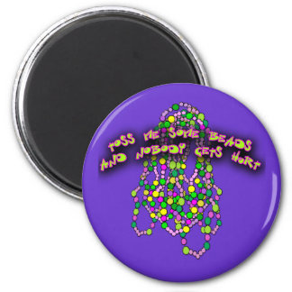 Toss Me Some Beads and Nobody Gets Hurt 2 Inch Round Magnet