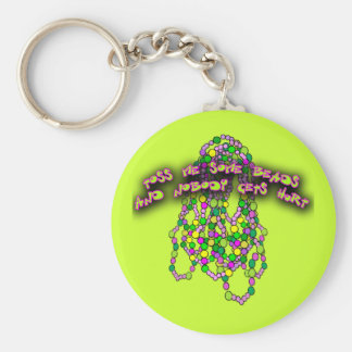 Toss Me Some Beads and Nobody Gets Hurt Key Chains