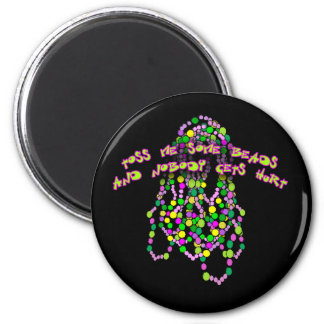 Toss Me Some Beads and Nobody Gets Hurt Fridge Magnet