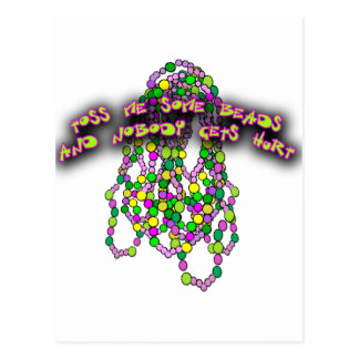 Toss Me Some Beads and Nobody Gets Hurt Post Card