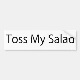 Toss My Salad Bumper Sticker