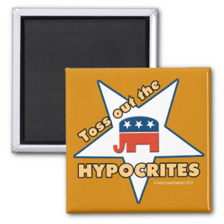 Toss Out the GOP HYPOCRITES! 2 Inch Square Magnet