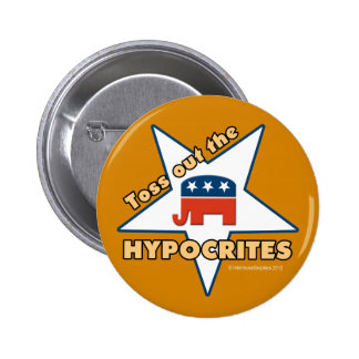 Toss Out the GOP HYPOCRITES! Button