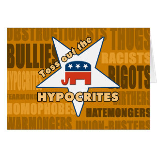 Toss Out the GOP HYPOCRITES! Card