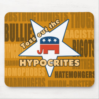 Toss out the GOP HYPOCRITES! Mouse Pad