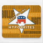 Toss out the GOP HYPOCRITES! Mousepads