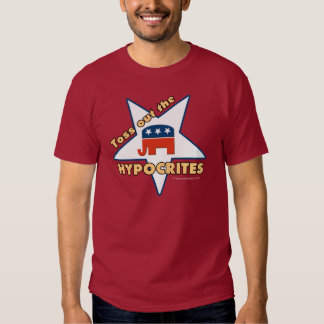 Toss Out the GOP HYPOCRITES! T-Shirt
