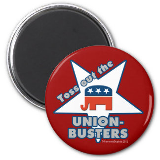 Toss Out the GOP UNION-BUSTERS! 2 Inch Round Magnet